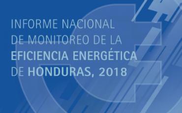 Informe nacional de Monitoreo de Eficiencia Energética de Honduras 2018